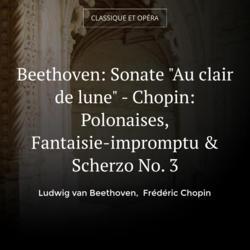 """Beethoven: Sonate """"Au clair de lune"""" - Chopin: Polonaises, Fantaisie-impromptu & Scherzo No. 3"""
