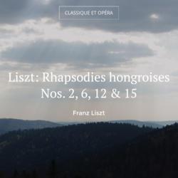 Liszt: Rhapsodies hongroises Nos. 2, 6, 12 & 15