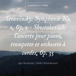 Stravinsky: Symphonie No. 1, Op. 1 - Shostakovich: Concerto pour piano, trompette et orchestre à cordes, Op. 35
