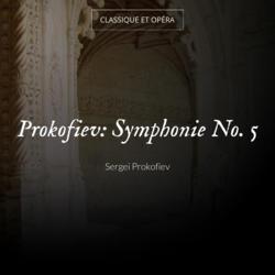 Prokofiev: Symphonie No. 5