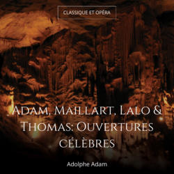 Adam, Maillart, Lalo & Thomas: Ouvertures célèbres