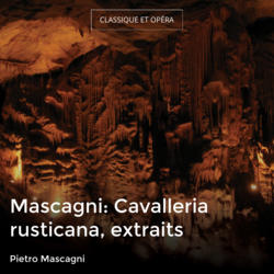 Mascagni: Cavalleria rusticana, extraits
