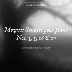 Mozart: Sonates pour piano Nos. 3, 5, 16 & 17