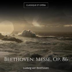 Beethoven: Messe, Op. 86