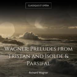 Wagner: Preludes from Tristan and Isolde & Parsifal