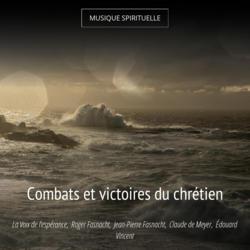Combats et victoires du chrétien