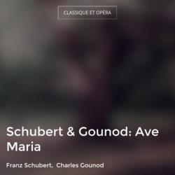 Schubert & Gounod: Ave Maria