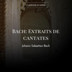 Bach: Extraits de cantates