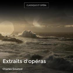 Extraits d'opéras
