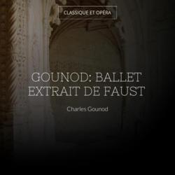Gounod: Ballet extrait de faust