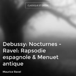 Debussy: Nocturnes - Ravel: Rapsodie espagnole & Menuet antique