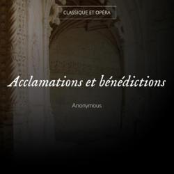 Acclamations et bénédictions