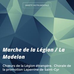 Marche de la Légion / La Madelon