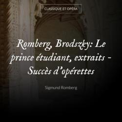 Romberg, Brodszky: Le prince étudiant, extraits - Succès d'opérettes