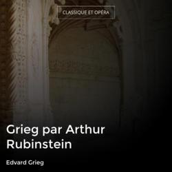 Grieg par Arthur Rubinstein