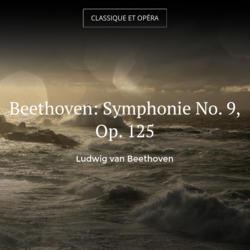 Beethoven: Symphonie No. 9, Op. 125