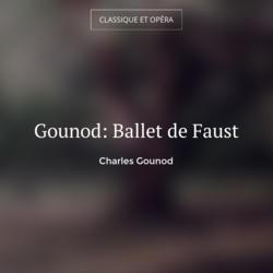 Gounod: Ballet de Faust