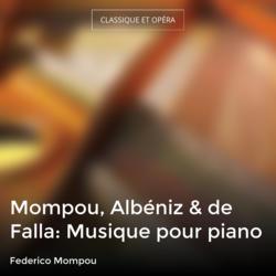 Mompou, Albéniz & de Falla: Musique pour piano