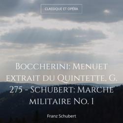 Boccherini: Menuet extrait du Quintette, G. 275 - Schubert: Marche militaire No. 1