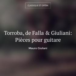 Torroba, de Falla & Giuliani: Pièces pour guitare