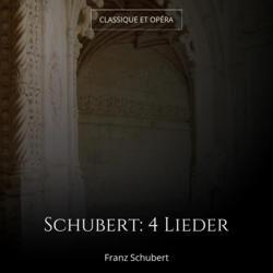 Schubert: 4 Lieder