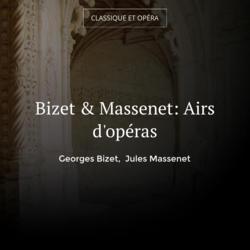 Bizet & Massenet: Airs d'opéras
