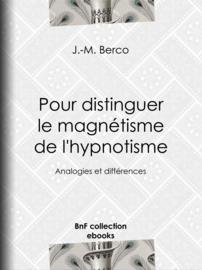 Pour distinguer le magnétisme de l'hypnotisme