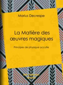 La Matière des œuvres magiques