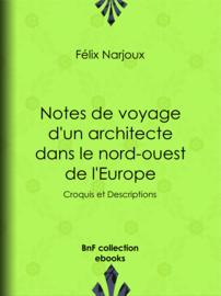 Notes de voyage d'un architecte dans le nord-ouest de l'Europe