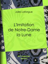 L'Imitation de Notre-Dame la Lune