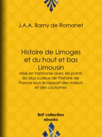 Histoire de Limoges et du haut et bas Limousin
