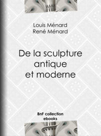 De la sculpture antique et moderne