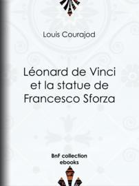 Léonard de Vinci et la statue de Francesco Sforza