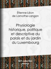 Physiologie historique, politique et descriptive du palais et du jardin du Luxembourg