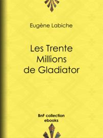 Les Trente Millions de Gladiator