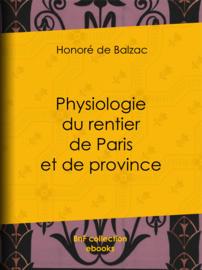 Physiologie du rentier de Paris et de province