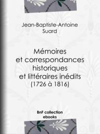 Mémoires et correspondances historiques et littéraires inédits (1726 à 1816)