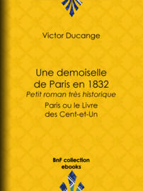 Une demoiselle de Paris en 1832 - Petit roman très historique