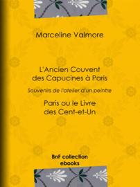 L'Ancien Couvent des Capucines à Paris - Souvenirs de l'atelier d'un peintre