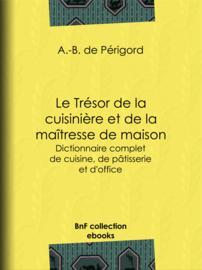 Le Trésor de la cuisinière et de la maîtresse de maison et Le Dictionnaire Complet de cuisine, de pâtisserie et d'office