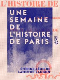 Une semaine de l'histoire de Paris