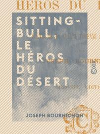 Sitting-Bull, le héros du désert