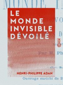 Le Monde invisible dévoilé