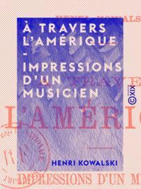 À travers l'Amérique - Impressions d'un musicien