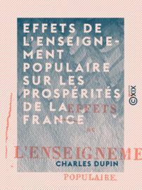 Effets de l'enseignement populaire sur les prospérités de la France