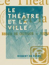 Le Théâtre et la Ville