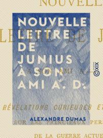 Nouvelle lettre de Junius à son ami A. D.