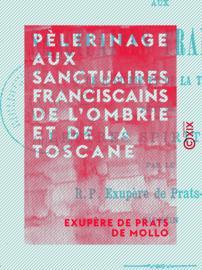 Pèlerinage aux sanctuaires franciscains de l'Ombrie et de la Toscane