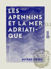 Les Apennins et la mer Adriatique