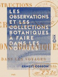 Les observations et les collections botaniques à faire dans les voyages